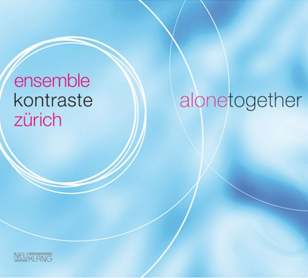Ensemble Kontraste Zürich: ALONE TOGETHER