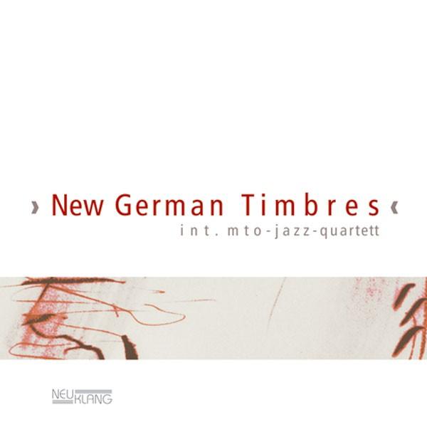 int. mto-jazz-quartett: NEW GERMAN TIMBRES