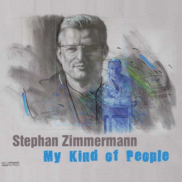 Stephan Zimmermann: MY KIND OF PEOPLE