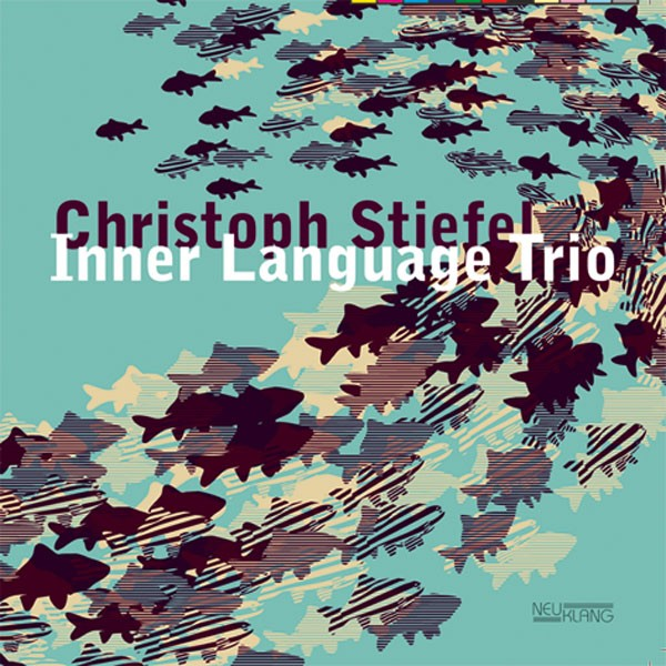 Christoph Stiefel: INNER LANGUAGE