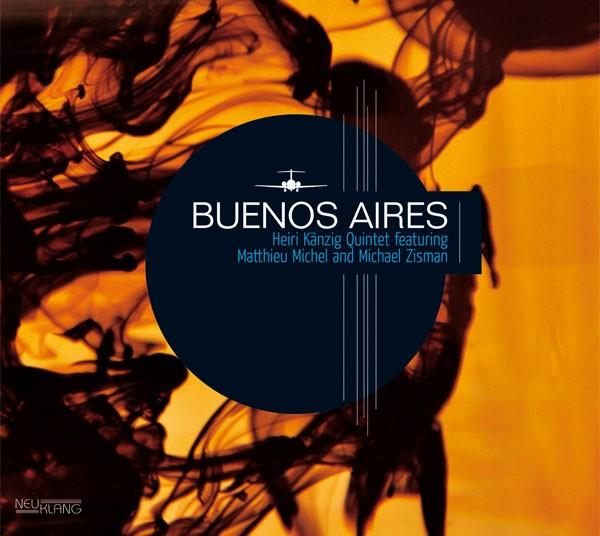 Heiri Känzig Quintet: BUENOS AIRES