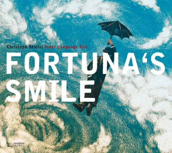 Christoph Stiefel: FORTUNA'S SMILE