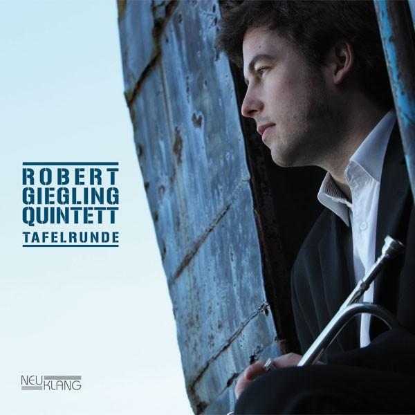 Robert Giegling Quintett: TAFELRUNDE