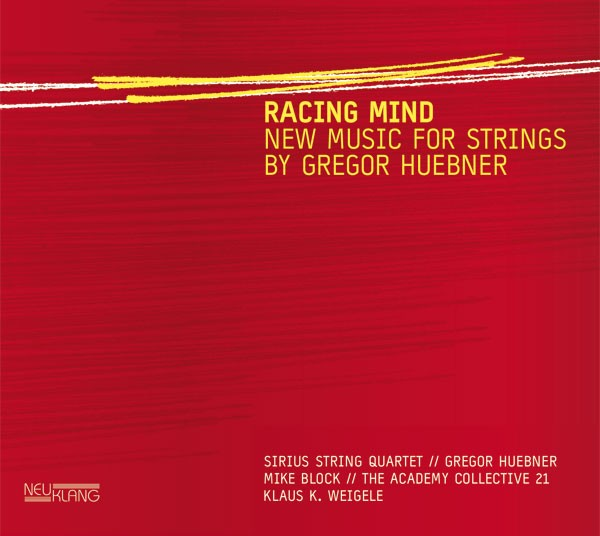 Sirius String Quartet, Gregor Huebner, Mike Block, The Academy Collective 21: RACING MIND – NEW MUSIC FOR STRINGS