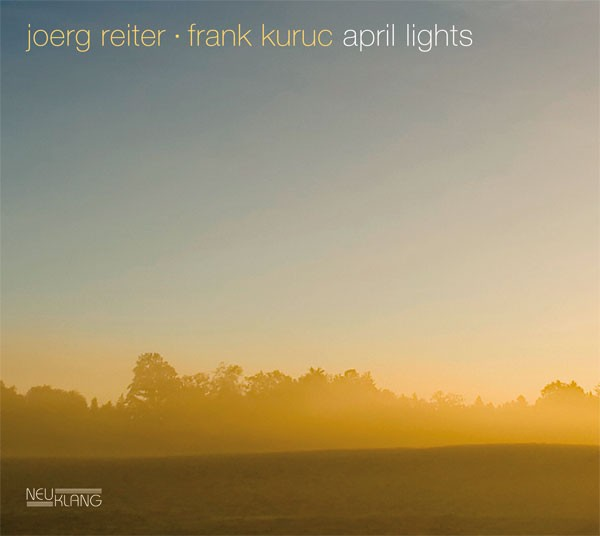 Joerg Reiter & Frank Kuruc: APRIL LIGHTS