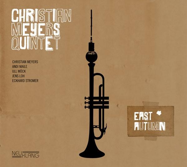 Christian Meyers Quintet: EAST AUTUMN