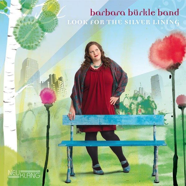 Barbara Bürkle Band: LOOK FOR THE SILVER LINING