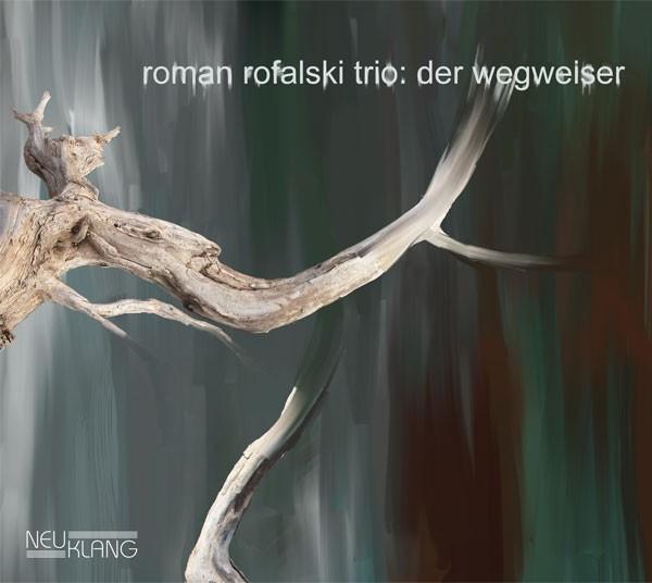 Roman Rofalski Trio: DER WEGWEISER