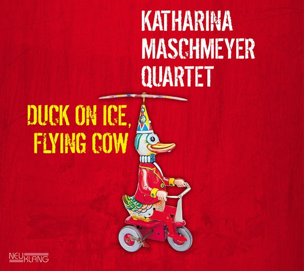 KA MA Quartet (Katharina Maschmeyer Quartet): DUCK ON ICE, FLYING COW