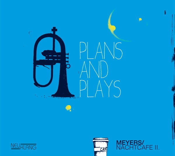 Meyers Nachtcafe: PLANS AND PLAYS