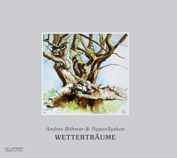 Andres Böhmer & NyponSyskon: WETTERTRÄUME