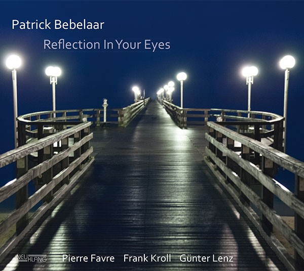 Patrick Bebelaar: REFLECTION IN YOUR EYES