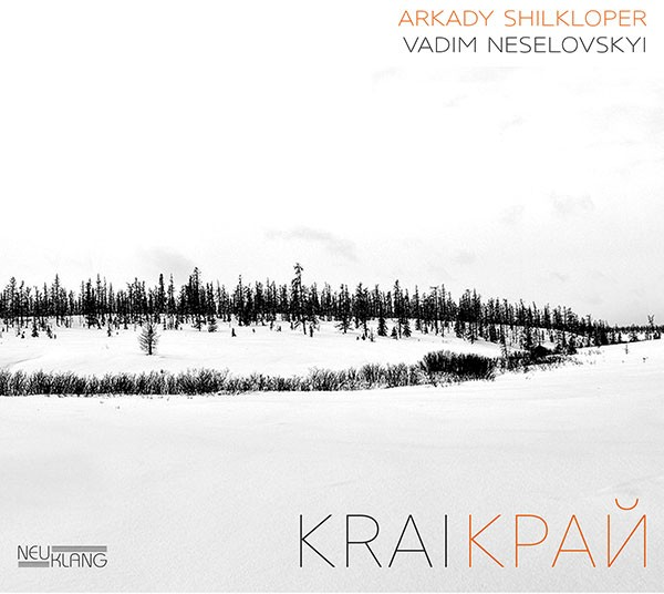Arkady Shilkloper & Vadim Neselovskyi: KRAI