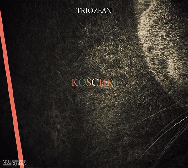 Triozean: KOSCHKI