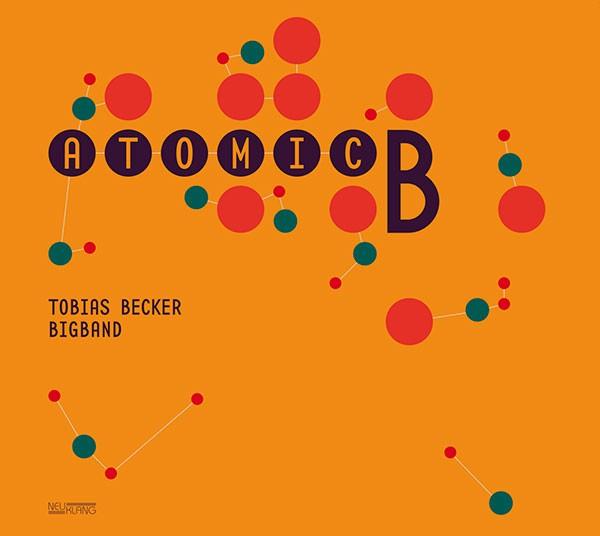 Tobias Becker Bigband: ATOMIC B.