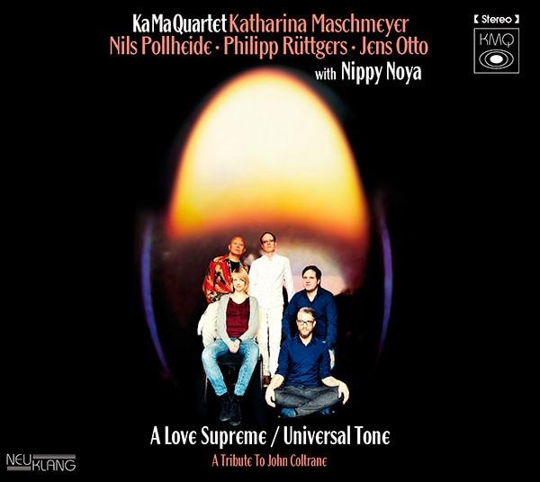 KA MA Quartet (Katharina Maschmeyer Quartet): A LOVE SUPREME / UNIVERSAL TONE