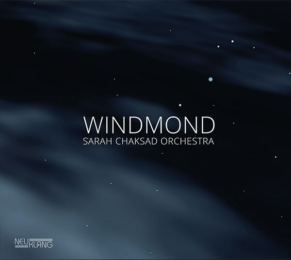 Sarah Chaksad Orchestra: WINDMOND