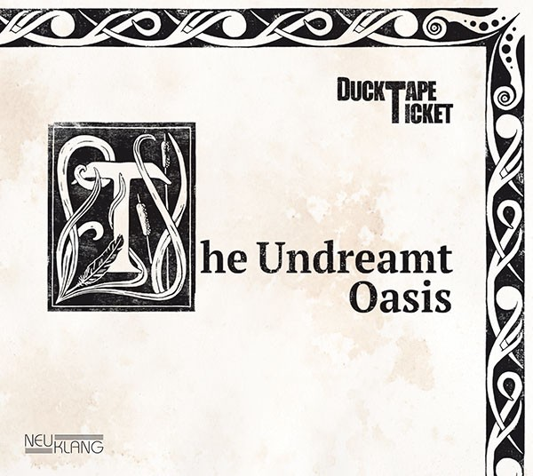 DuckTapeTicket: THE UNDREAMT OASIS