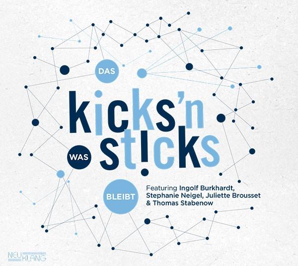 Kicks'n Sticks: DAS WAS BLEIBT