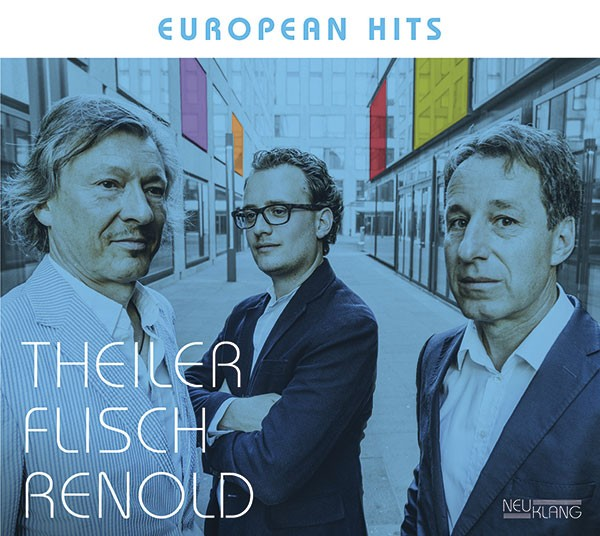 Theiler Flisch Renold: EUROPEAN HITS