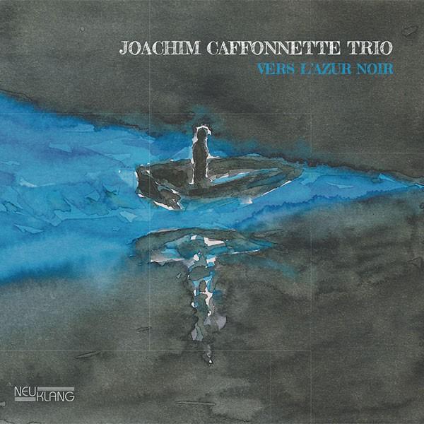 Joachim Caffonnette Trio: VERS L'AZUR NOIR