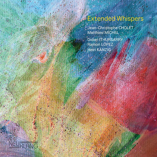 Jean-Christophe Cholet: Matthieu Michel: EXTENDED WHISPERS