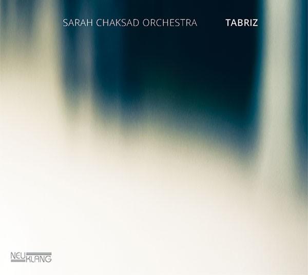 Sarah Chaksad Orchestra: TABRIZ