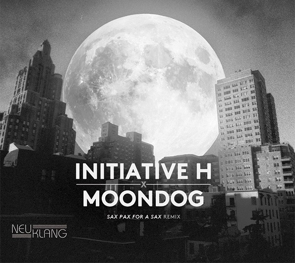 Initiative H: x MOONDOG: Sax Pax for a Sax Remix