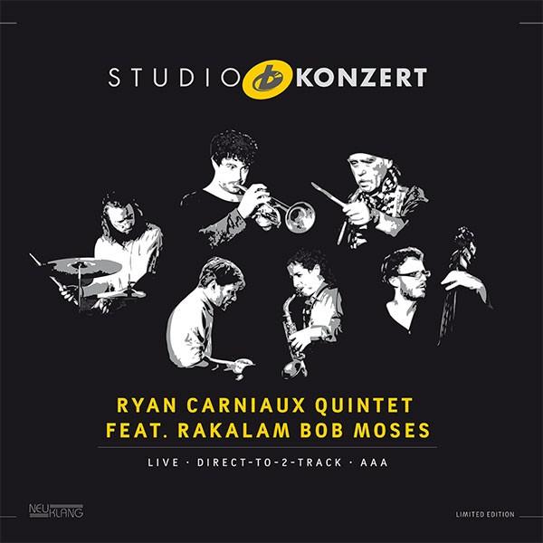 Ryan Carniaux Quintet: feat. Rakalam Bob Moses: STUDIO KONZERT [180g Vinyl LIMITED EDITION]
