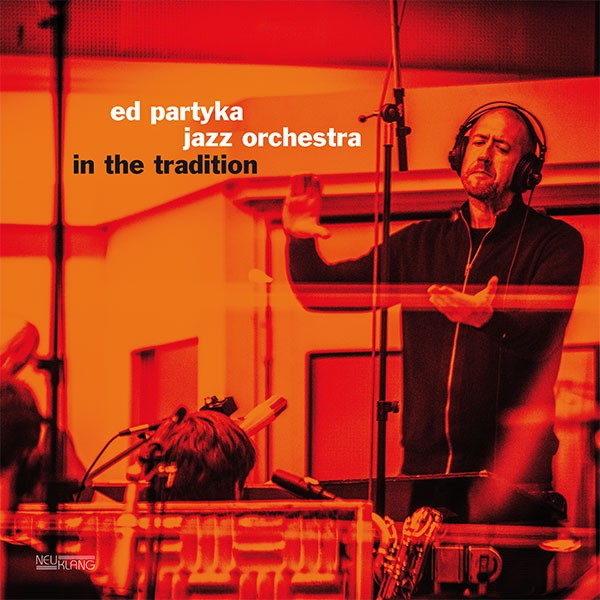 Ed Partyka Jazz Orchestra: IN THE TRADITION