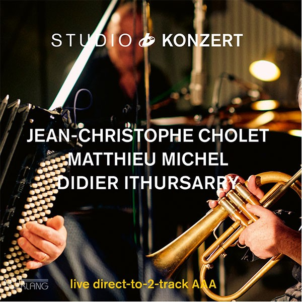 CHOLET, MICHEL, ITHURSARRY: STUDIO KONZERT [180g Vinyl LIMITED EDITION]