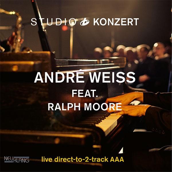 ANDRÉ WEIß feat Ralph Moore: STUDIO KONZERT [180g Vinyl LIMITED EDITION]