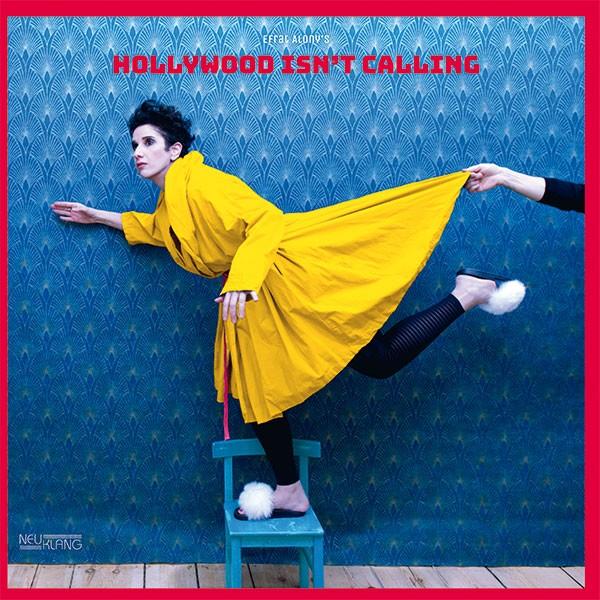 Efrat Alony: HOLLYWOOD ISN'T CALLING (Vinyl)