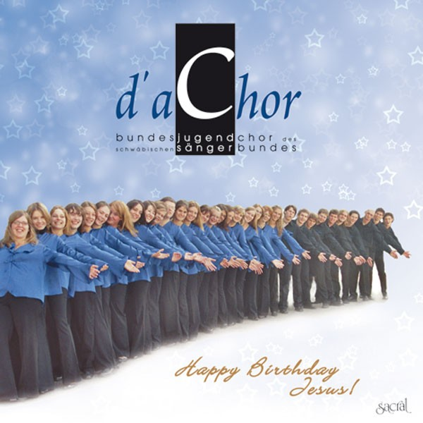D'a Chor: Happy Birthday Jesus!